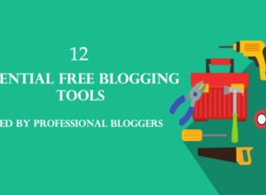 12 Essential Free Blogging Tools
